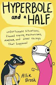 hyperbole and a half allie brosh