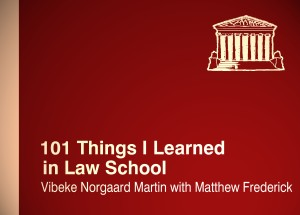 101 things I learned in law school Vibeke Norgaard Martin Matthew Frederick