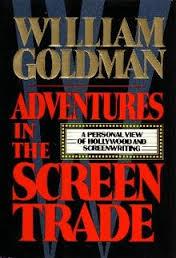 adventures in the screen trade william goldman