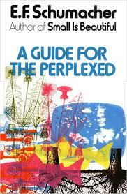 a guide for the perplexed e f schumacher