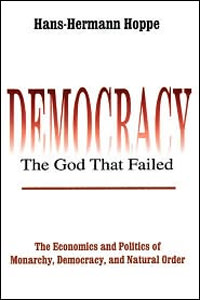 democracy the god that failed hans hermann hoppe