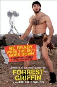 be ready when the shit goes down forrest griffin erich krauss