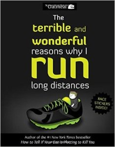 terrible and wonderful reasons why i run long distances inman oatmeal andrews mcmeel 2014