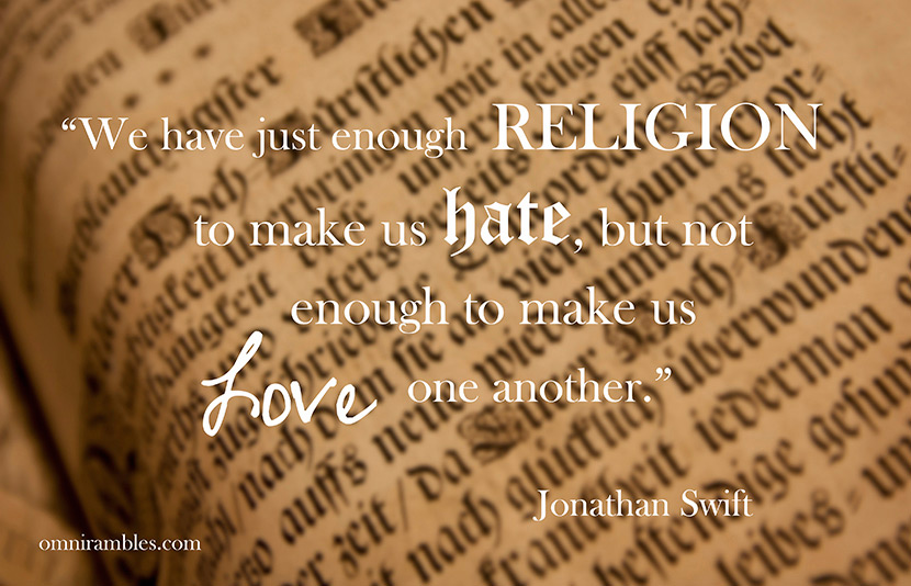 "Picture quote from Jonathan Swift: ""We have just enough religion to make us hate, but not enough to make us love one another."""