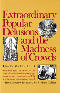 extraordinary popular delusions and the madness of crowds mackay harmony 1980