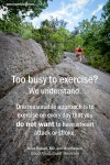 "A picture quote from Good Food, Great Medicine by Miles Hassell, MD, and Mea Hassell.  ""Too busy to exercise? We understand. One reasonable approach is to exercise on every day that you do not want to have a heart attack or stroke."""