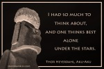 """A picture quote from Aku-Aku by Thor Heyerdahl.  """"I had so much to think about, and one thinks best alone under the stars."""""""