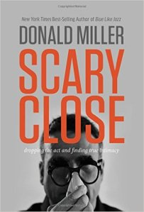 scary close donald miller nelson books 2014