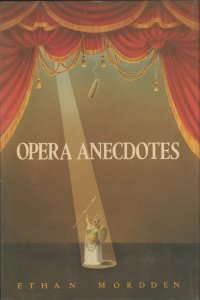 opera anecdotes mordden oxford university press 1985