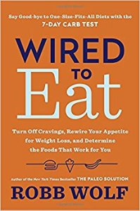 wired to eat robb wolf harmony books 2017