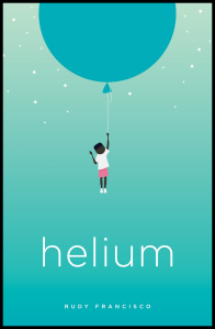 helium rudy francisco button poetry 2017