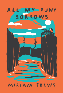 all my puny sorrows miriam toews mcsweeney's 2014