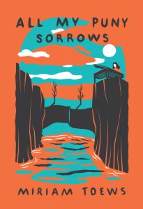 all my puny sorrows miriam toews mcsweeney's 2014