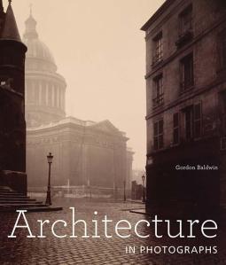 architecture in photographs gordon baldwin getty publications 2013